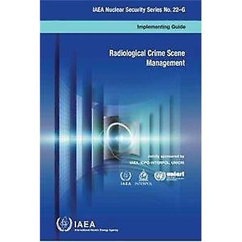 Radiological Crime Scene Management - Implementing Guide by Internatio