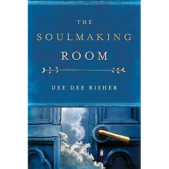 The Soulmaking Room by Dee Dee Risher - 9780835815253 Book