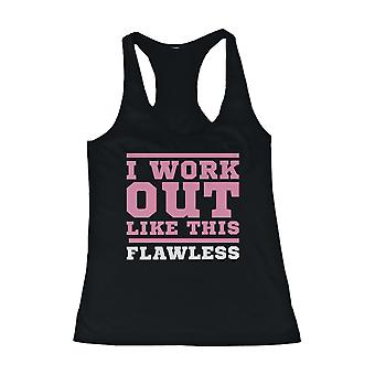 Funny Design Work Out Tank Top - I Workout Like This Flawless - Gym Clothes