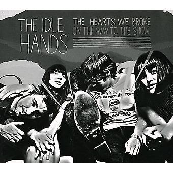 Idle Hands - hjerter vi brød på vej til Show [CD] USA importen