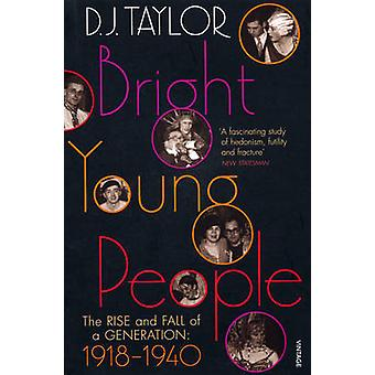 Bright Young People - The Rise and Fall of a Generation 1918-1940 by D