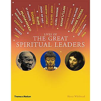 Lives of the Great Spiritual Leaders - 20 Inspirational Tales by Henry