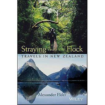 Straying from the Flock - Travels in New Zealand by Alexander Elder -