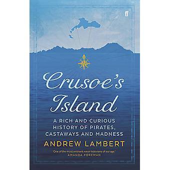 Náufragos - una rica y curiosa historia de los piratas - la isla de Crusoe un