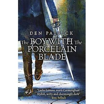 The Boy with the Porcelain Blade by Den Patrick - 9780575134027 Book
