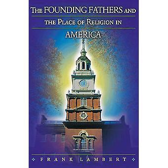 أن الآباء المؤسسين ومكانه الدين في أمريكا بلوس أنجليس فرانك