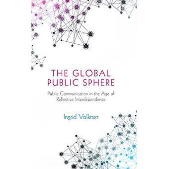 Der globalen Öffentlichkeit - öffentliche Kommunikation im Zeitalter der Reflecti