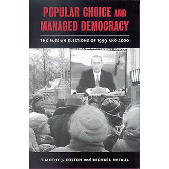 Popular Choice and Managed Democracy - The Russian Elections of 1999 a