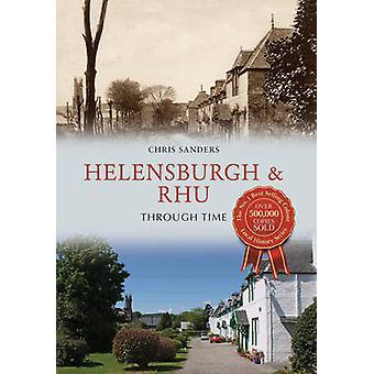 Helensburgh & Rhu przez czas przez Christopher Sanders - 9781445654249
