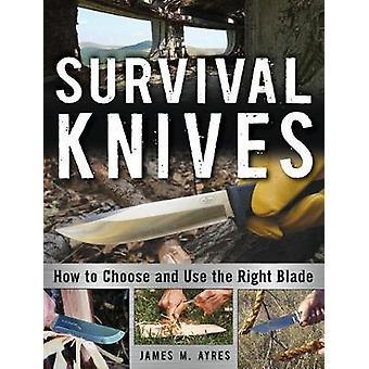 Overlevelse kniver - Hvordan velge og bruke høyre blad av overlevelse Kn