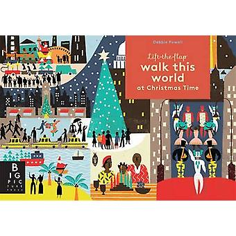 Walk This World at Christmas Time by Debbie Powell - 9781783702763 Bo