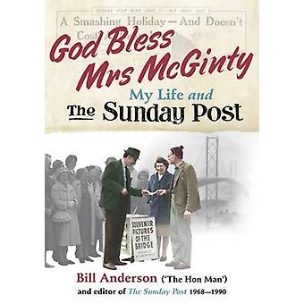 God Bless Mrs Mcginty! - My Life and the Sunday Post by Bill Anderson