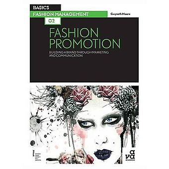 Basics Fashion Management 02 - Fashion Promotion - Building a Brand Thr