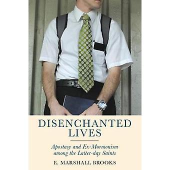 Disenchanted Lives - Apostasy and Ex-Mormonism among the Latter-day Sa