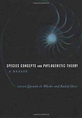 Species Concepts and Phylogenetic Theory - A Debate by Quentin D. Whee