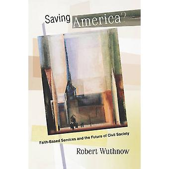 Saving America? - Faith-Based Services and the Future of Civil Society