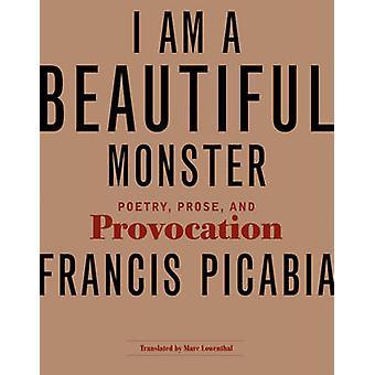 Jeg er en vakker Monster - poesi - prosa- og provokasjon av Francis