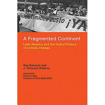 A Fragmented Continent - Latin America and the Global Politics of Clim