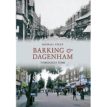 Barking and Dagenham Through Time by Michael Foley - 9781445602400 Bo