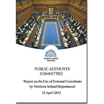 Report on the Use of External Consultants by Northern Ireland Departments: Follow-up Report, Fifth Report, Together...