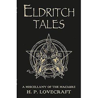 Eldritch Tales: Een mengeling van het macabere