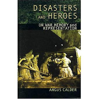 Disasters and Heroes: On War, Memory and Representation
