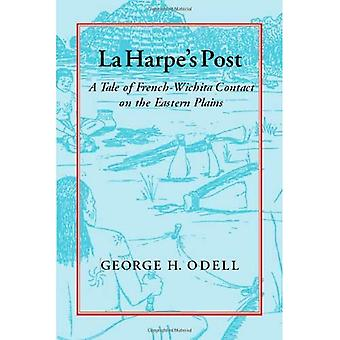 La Harpe's Post: A Tale of French-Wichita Contact on the Eastern Plains