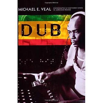 Dub: Paysages sonores et brisés chansons Reggae jamaïcain (Culture musicale): paysages sonores et brisés chansons Reggae jamaïcain (Culture musicale)