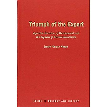 Triumph of the Expert: Agrarian Doctrines of Development and the Legacies of British Colonialism (Series in Ecology...