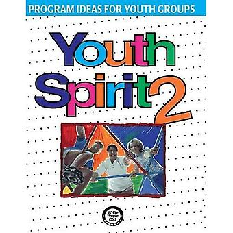 Youth Spirit 2: More Program Ideas for Youth Groups