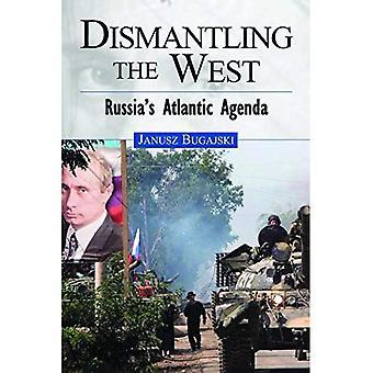 Demonteringen väst: Rysslands Atlantic Agenda