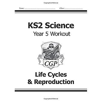 KS2 Science Year Five Workout: Life Cycles & Reproduction (for the New Curriculum)