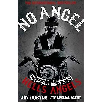 No Angel: An Undercover Journey to the Heart of the Hells Angels