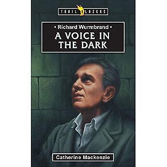 RICHARD WURMBRAND; A VOICE IN THE DARK