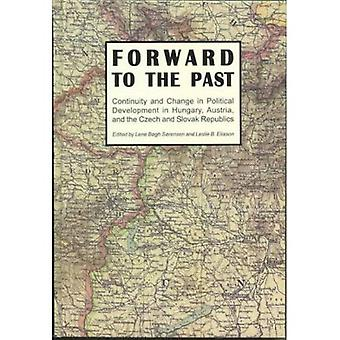 Forward to the Past?: Continuity and Change in Political Development in Hungary, Austria, and the Czech and Slovak Republics