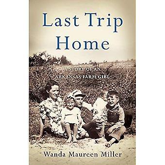 Last Trip Home: A Story of an Arkansas Farm Girl