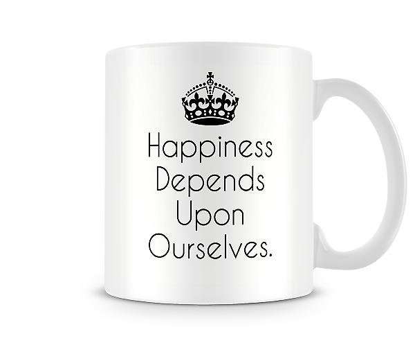 Happiness Depends Upon Ourselves Printed Mug