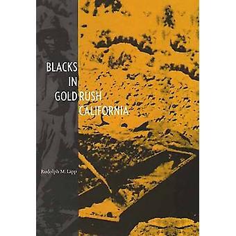 Negros na corrida do ouro de Califórnia pelo Lapp & Richard M.
