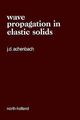 Wave Propagation in Elastic Solids by Achenbach & J. D.