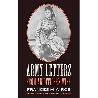 Army Letters from an Officers Wife 18711888 by Roe & Frances M. A.