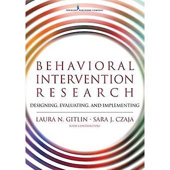 Beteendemässiga interventionsforskning utforma utvärdering och genomförande av Gitlin & Laura
