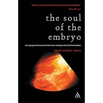 Seele der Embryo das Christentum und der menschliche Embryo von Jones & David Albert