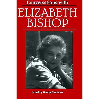 Conversations with Elizabeth Bishop by Monteiro & George
