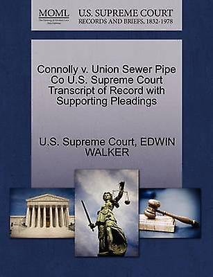 Connolly v. Union Sewer Pipe Co U.S. Supreme Court Transcript of Record with Supporting Pleadings by U.S. Supreme Court