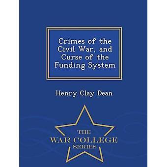 Crimes de la guerre civile et de la malédiction de la série de système War College financement par Dean & Henry Clay