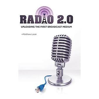 Radio 2.0 Hochladen der ersten Broadcast-Medium von Lasar & Matthew