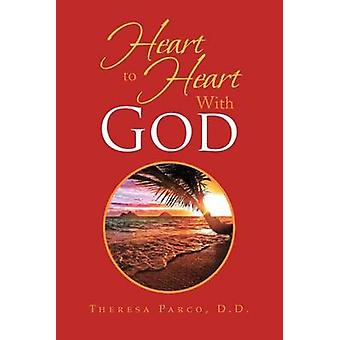 Heart to Heart With God by Parco & Theresa D. D