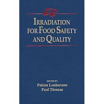 Irradiation for Food Safety and Quality by Loaharanu & Paisan