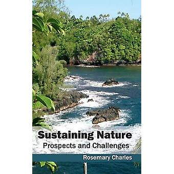 Sustaining Nature Prospects and Challenges by Charles & Rosemary