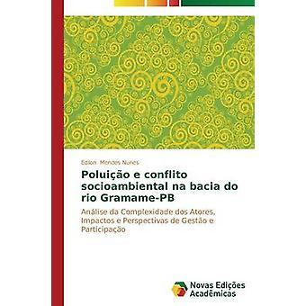 Poluio e conflito socioambiental na bacia do rio GramamePB by Mendes Nunes Edilon